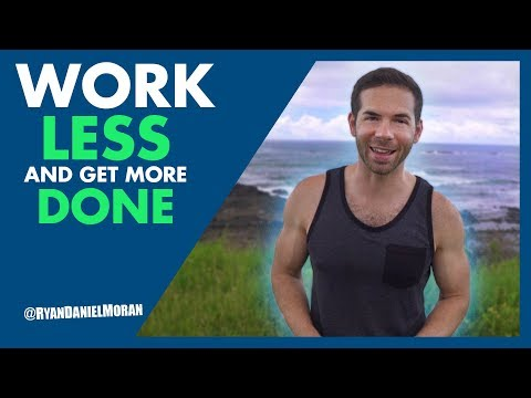 How to Work Less & Get More DONE