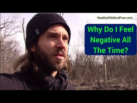 Why Do I Feel Negative All The Time? (Understanding Negative Thinking)