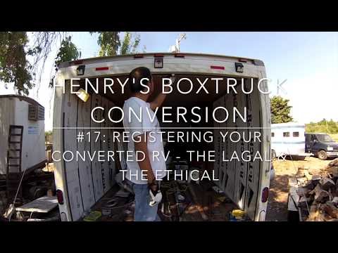 Registering your converted RV - The Legal & the Ethical - Part1 #17