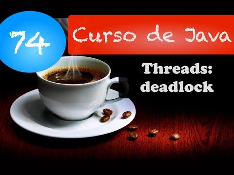 Curso de Java 74: Threads: deadlocks