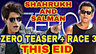 Zero Teaser Attached with Race 3 | Salman Khan Cameo in Zero Movie Shahrukh Salman Together This EID
