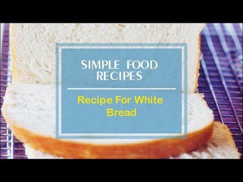 Recipe For White Bread