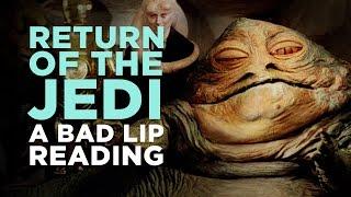 """RETURN OF THE JEDI: A Bad Lip Reading"""