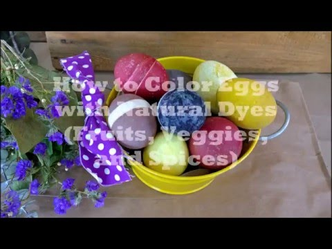 How to Color Eggs with Natural Dyes (Fruits, Veggies, and Spices)