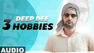 3 Hobbies (Full Audio) | Deep Dee | Latest Punjabi Songs 2019 | Speed Records