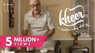 KHEER | Anupam Kher | Nominated for Jio Filmfare Awards 2018 | TTT