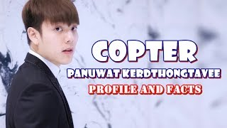 COPTER PANUWAT (2 Moons The Series' KIT)  Profile and Facts