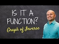 How to determine if a function graph has an inverse and if the inverse is a function