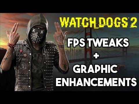 Watch Dogs 2 - FPS Tweak + Graphic Enhancements!