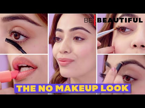 How To Get The No Makeup Look | Easy Natural Makeup Tips & Tricks| Be Beautiful