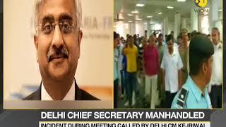 Delhi chief secretary manhandled; officer thrashed allegedly in the presence of Delhi CM