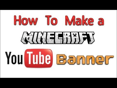 How To: Make a Minecraft Youtube Banner/Channel Art (Online)