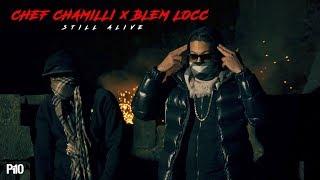 P110 - Chef Chamilli x Blem Locc - Still Alive [Music Video]