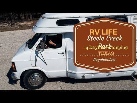 TEXAS 14 DAY FREE CAMPING | Steele Creek Park | Full Time RV Living