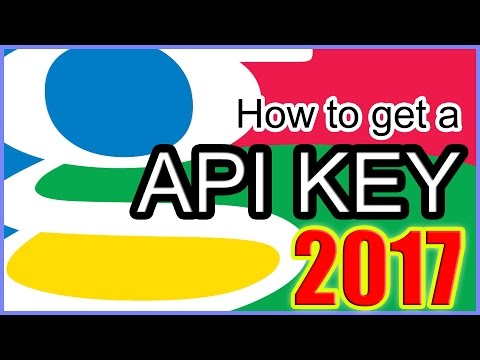 How to Get a Google API Key 2017 Simple!!