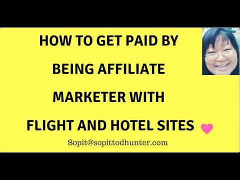 How to get paid by being affiliate marketer with flight and hotel sites