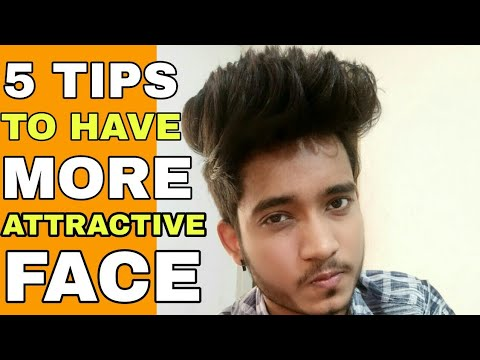 5 Tips To Have More Handsome Face | Hindi | How To Get More Smart Face | How To Look More Attractive
