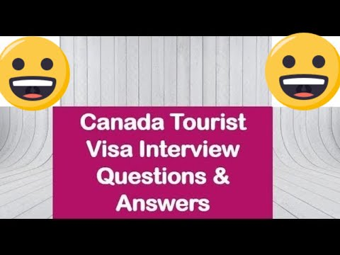 Canada Tourist Visa Interview Questions and Answers | Canada Visitor Visa