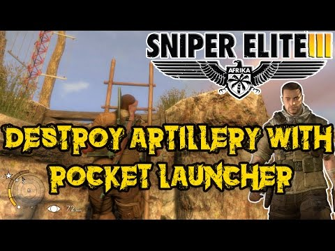 Sniper Elite 3: Destroy artillery with rocket launcher