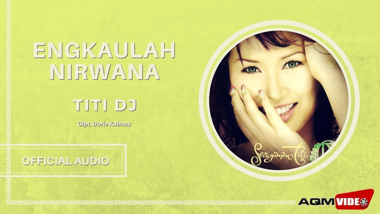 Titi DJ - Engkaulah Nirwana