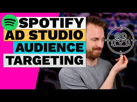 Spotify Audio Ads - Video 2: Audience Targeting