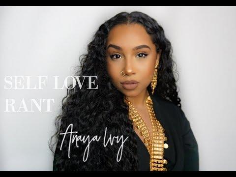 SELF LOVE RANT |TheAnayal8ter