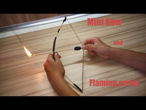 How To Make a Mini Bow and Flaming Arrows [HD]