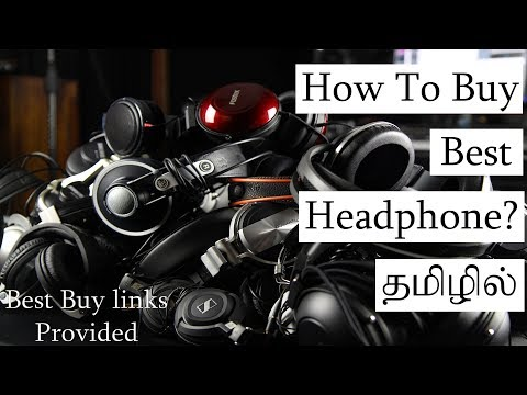 How to Choose Best Headphone? | Explained in Tamil | With Categorized Best buy link