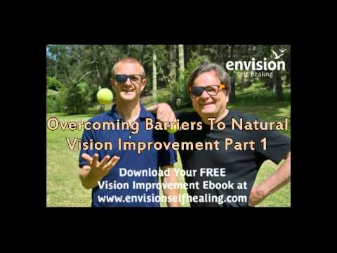 Overcoming Barriers to Natural Vision Improvement: Part 1