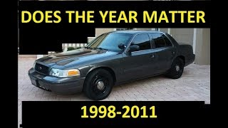 DOES CROWN VIC YEAR MATTER