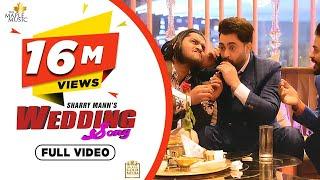 Wedding Song (Full Video) Sharry Mann | Latest Punjabi Songs 2020 | The Maple Music