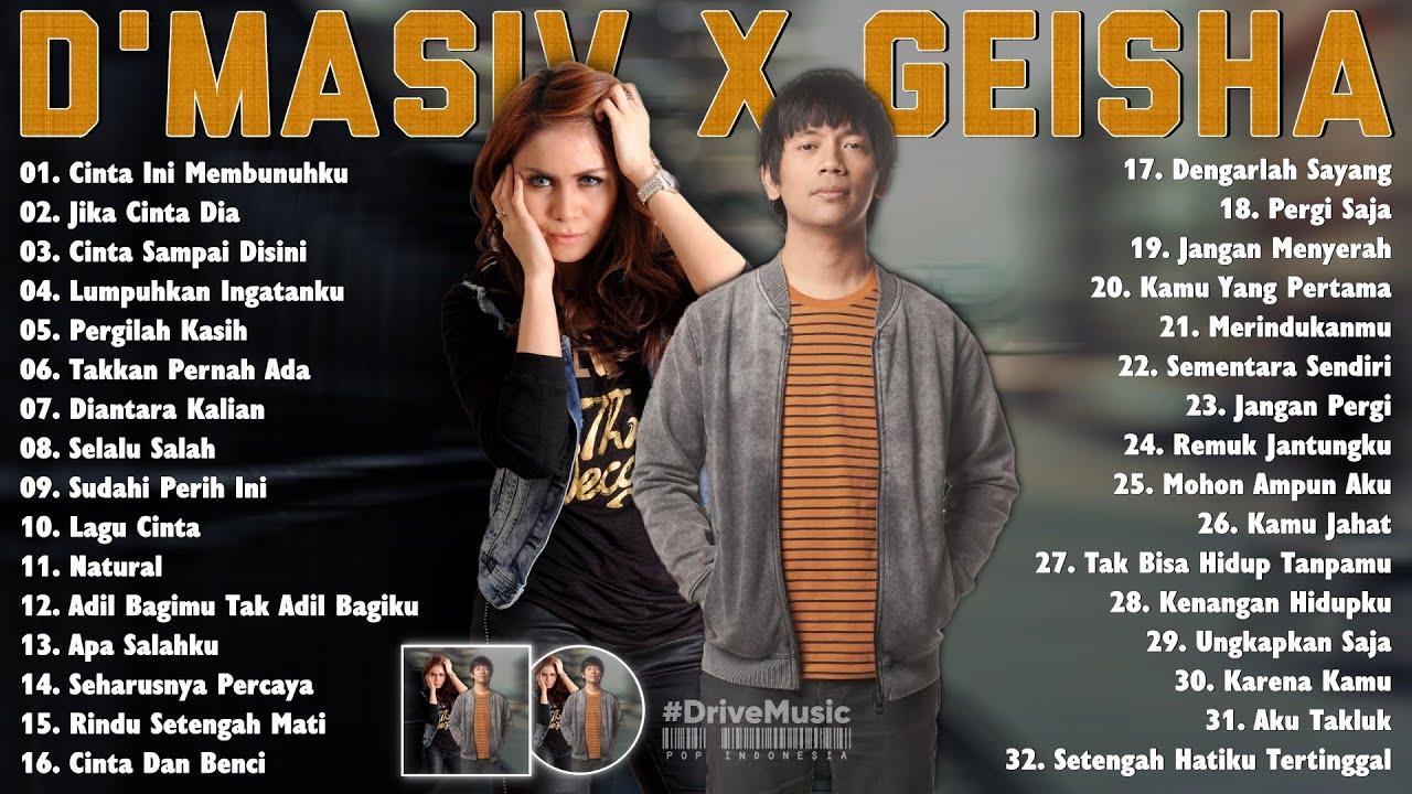 Download D'masiv & Geisha Full Album - Lagu Pop Indonesia Terpopuler Enak Didengar MP3 Gratis
