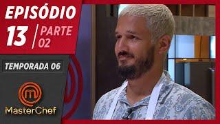 MASTERCHEF BRASIL (23/06/2019)   PARTE 2   EP 13   TEMP 06