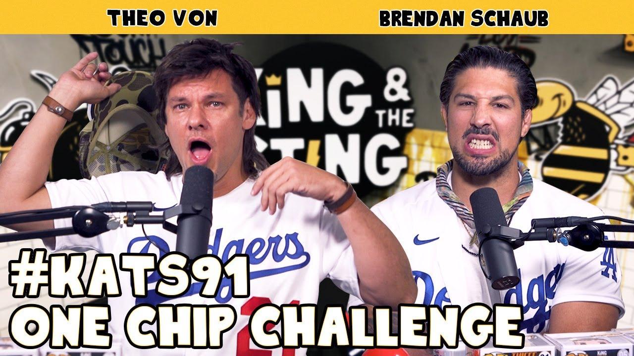 One Chip Challenge | King and the Sting w/ Theo Von & Brendan Schaub #91