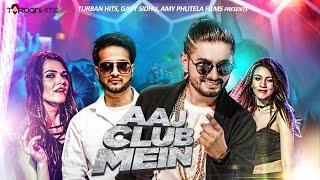 Aaj Club Mein (Full Song)   Kabeer   Nasha   Turban Hits   New Party Song