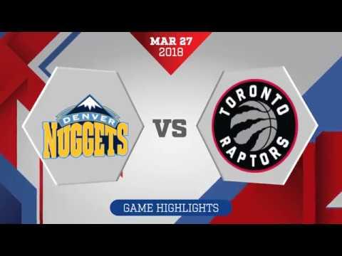 Denver Nuggets vs. Toronto Raptors - March 27, 2018