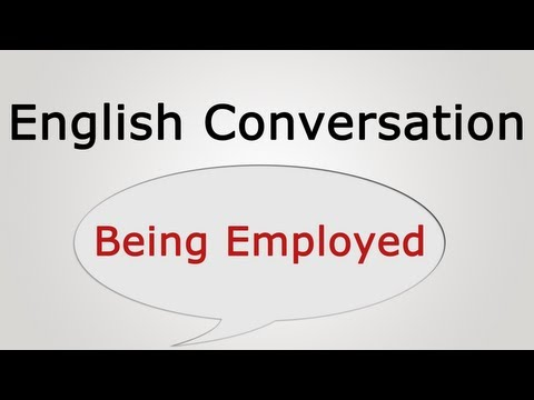 English Conversation: Being Employed