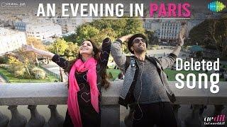 An Evening In Paris   Ae Dil Hai Mushkil   Karan Johar   Ranbir Kapoor   Anushka   Deleted song