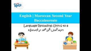 English |  Language Reloading for Units 6 to 8 - Moroccan Second Year Baccalauraete
