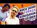 Download KOCA ŞEHRİ TÜRKÇE KONUŞARAK GEZDİM!!... MP3,3GP,MP4