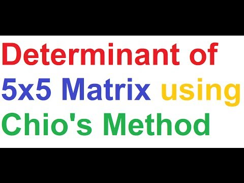 How To Find Determinant of 5x5 Matrix By Chio's Method
