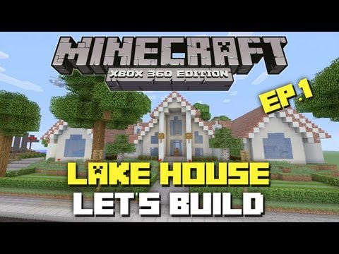 Minecraft Xbox 360: Let's Build a Lake House! Part 1