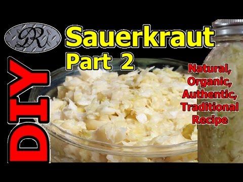 ❦DIY Easy Organic Sauerkraut Homemade PART 2 Fermented Cabbage | Authentic Sauer Kraut A Super Food