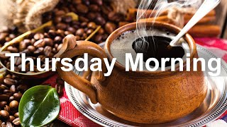 Thursday Morning Jazz - Happy Jazz Coffee Music and Bossa Nova for Good Mood