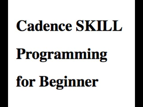 #1 Cadence SKILL Programming Tutorial for Beginners (7 lessons total) 2/16/2016