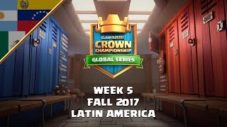 Clash Royale: Crown Championship LATAM Top 10 - Semana Cinco | La Temporada de Otoño 2017