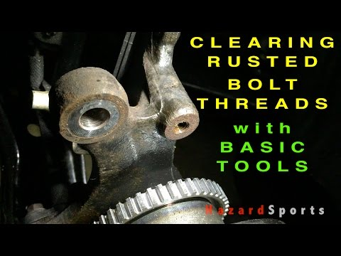 Cleaning Rusted Bolt Holes by Chasing Threads with Basic Tools