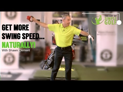Golf   Increase Golf Swing Speed Naturally With Shawn Clement