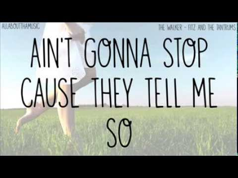 The Walker - Fitz and the Tantrums with Lyrics