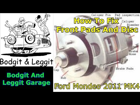 how to do front pads and disc on a ford mondeo 2011 mk 4 bodgit and leggit garage